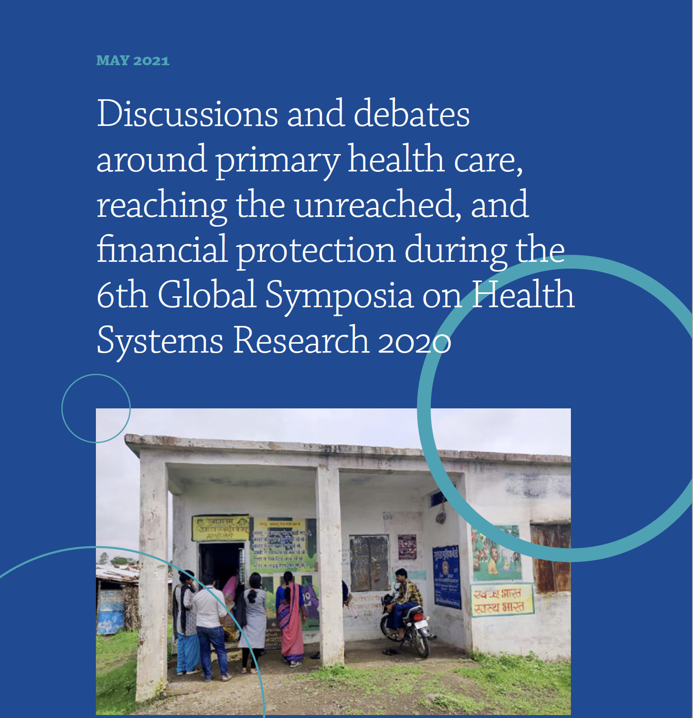 New Report: Discussions and debates around primary health care, reaching the unreached, and financial protection during the 6th Global Symposia on Health Systems Research 2020